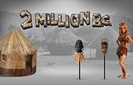 онлайн слоты 2 Million B.C.